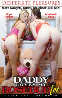 Daddy Loves My Rosebud Too | Adult Rental