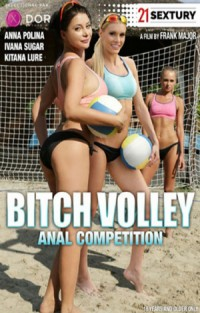 Bitch Volley Anal Competition | Adult Rental