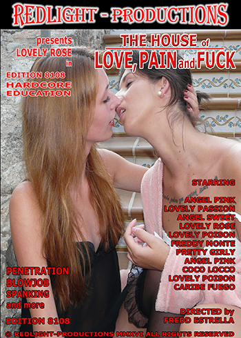 The House Of Love, Pain, and Fuck Edition 8108 Porn Video Art
