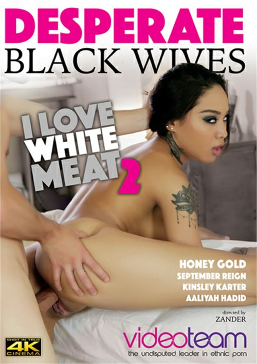 Desperate Black Wives: I Love White Meat 2 Porn Video Art