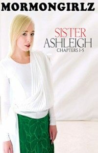 Sister Ashleigh: Chapters 1-5 | Adult Rental