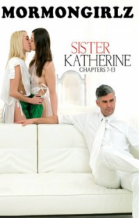 Sister Katherine: Chapters 7-13 | Adult Rental