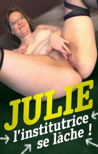 Julie I'institutrice Se lache! | Adult Rental