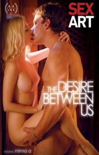 The Desire Between Us | Adult Rental