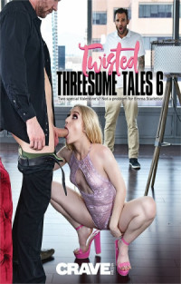 Twisted Threesome Tales 6  | Adult Rental