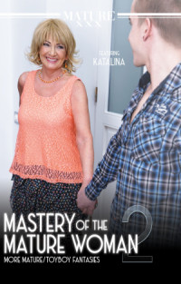Mastery of The Mature Woman 2 | Adult Rental